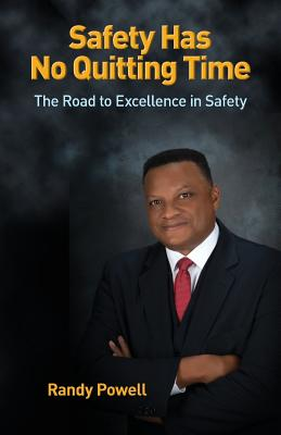 Safety Has No Quitting Time - Powell, Randy