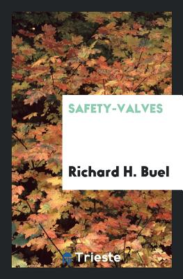 Safety-Valves - Buel, Richard H