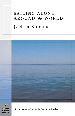 Sailing Alone Around the World - Slocum, Joshua, Captain, and Berthold, Dennis A (Introduction by)