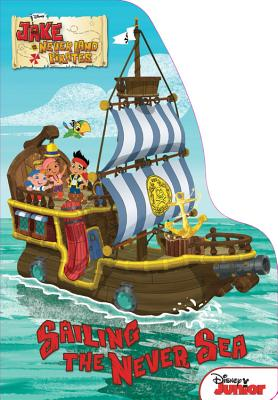 Sailing the Never Sea - Disney Book Group, and Kelman, Marcy