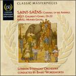 Saint-Saëns: Carnival Of Animals/Bizet: Children's Games/Ravel: Mother Goose