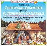 Saint Sa�ns: Christmas Oratorio; Britten: A Ceremony of Carol