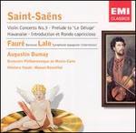 Saint-Saëns: Violin Concerto No. 3; Prelude to 'Le Déluge'; Fauré: Berceuse; Lalo: Symphonie espagnole (Intermezzo)