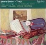 Saint-Saëns & Ysaÿe: Rare Transcriptions for Violin and Piano