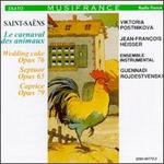 Saint-Sa?ns: Carnival of the Animals; Wedding Cake op.76; Caprice op. 79; Septuor Op. 65