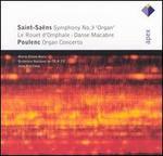 Saint-Sa?ns: Symphony No. 3, 'Organ'; Poulenc: Organ Concerto