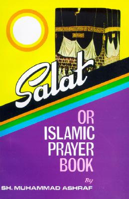 Salat of Islamic Prayer Book - Ashraf, Muhammad