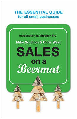 Sales On A Beermat - Southon, Mike, and West, Chris