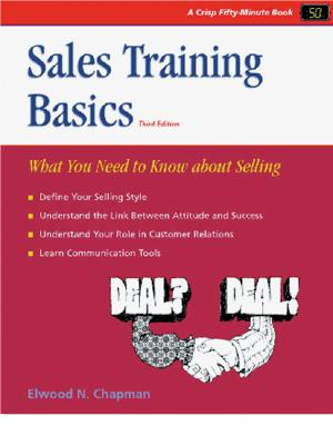 Sales Training Basics - Chapman, Elwood N, and Chapman, Martha, and Crisp, Michael G (Editor)