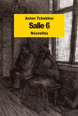 Salle 6 - Roche, Denis (Translated by), and Tchekhov, Anton
