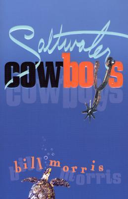 Saltwater Cowboys - Morris, Bill