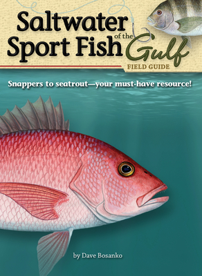 Saltwater Sport Fish of the Gulf Field Guide - Bosanko, Dave