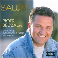 Salut! - Piotr Beczala (tenor); Munich Radio Orchestra; Ion Marin (conductor)