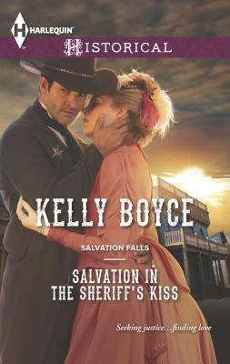Salvation in the Sheriff's Kiss - Boyce, Kelly