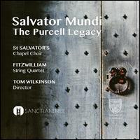 Salvator Mundi: The Purcell Legacy - Fitzwilliam String Quartet; Ninian Perry (double bass); Tom Wilkinson (organ); St. Salvator's Chapel Choir (choir, chorus);...