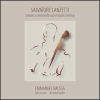 Salvatore Lanzetti: Sonates a Violoncello solo e basso continuo - Alix Verzier (baroque cello); Bertrand Cuiller (harpsichord); Emmanuel Balssa (baroque cello)
