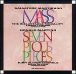 Salvatore Martirano: Mass; Donald Martino: Seven Pious Pieces