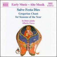 Salve Feste Dies: Gregorian Chant for Seasons of the Year - Manuela Schenale (vocals); Il Dulci Jubilo (choir, chorus)