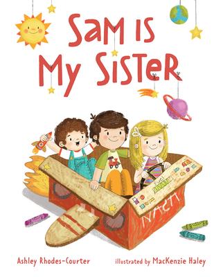 Sam Is My Sister - Rhodes-Courter, Ashley
