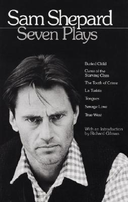 Sam Shepard: Seven Plays - Shepard, Sam, Mr., and Sherpard, and Gilman, Richard, Professor (Introduction by)