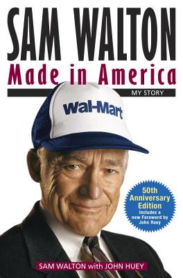 Sam Walton, Made in America: My Story - Walton, Sam