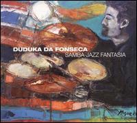 Samba Jazz Fantasia - Duduka Da Fonseca