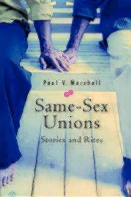 Same Sex Unions: Stories and Rites - Marshall, Paul V
