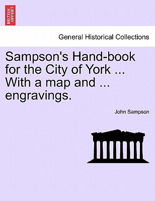 Sampson's Hand-Book for the City of York ... with a Map and ... Engravings. - Sampson, John
