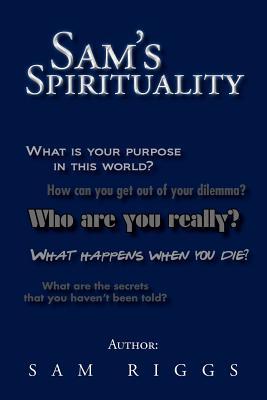 Sam's Spirituality - Riggs, Sam