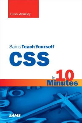 Sams Teach Yourself CSS in 10 Minutes - Weakley, Russ