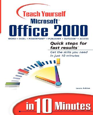 Sams Teach Yourself Microsoft Office 2000 in 10 Minutes - Acklen, Laura