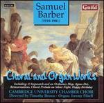 Samuel Barber: Choral and Organ Works