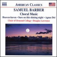 Samuel Barber: Choral Music - Ben Dickson (tympani [timpani]); Deborah Kayser (soprano); Grantley McDonald (tenor); Len Vorster (piano);...