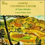 Samuel Coleridge-Taylor: 24 Negro Melodies, Op. 59