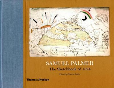 Samuel Palmer: The Sketchbook of 1824 - Butlin, Martin (Editor), and Vaughan, William (Foreword by)
