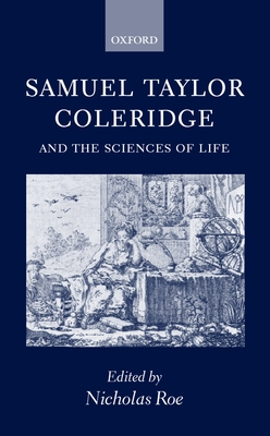 Samuel Taylor Coleridge and the Sciences of Life - Roe, Nicholas (Editor)