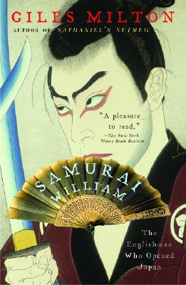 Samurai William: The Englishman Who Opened Japan - Milton, Giles