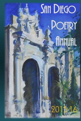 San Diego Poetry Annual 2015-16: The Best Poems from Every Corner of the Region - Harding, William Harry, Professor