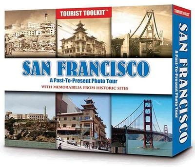 San Francisco: A Past-To-Present Photo Tour - Whitman Publishing (Creator)