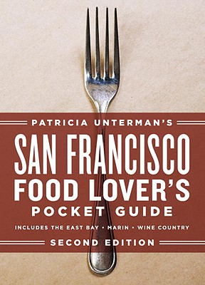 San Francisco Food Lover's Pocket Guide - Unterman, Patricia, and Anderson, Ed (Photographer)