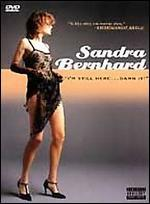 Sandra Bernhard: I'm Still Here...Damn It! - Marty Callner