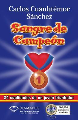 Sangre de Campeon - Sanchez, Carlos Cuauhtemoc