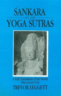 Sankara on the Yoga Sutras - Leggett, Trevor