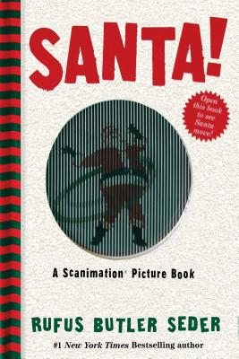 Santa!: A Scanimation Picture Book - Seder, Rufus Butler