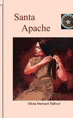 Santa Apache - Toliver, Oleta Stewart