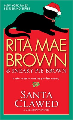 Santa Clawed - Brown, Rita Mae, and Sneaky Pie Brown, and Gellatly, Michael (Illustrator)