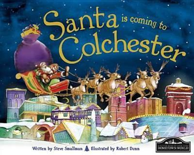 Santa is Coming to Colchester - Smallman, Steve