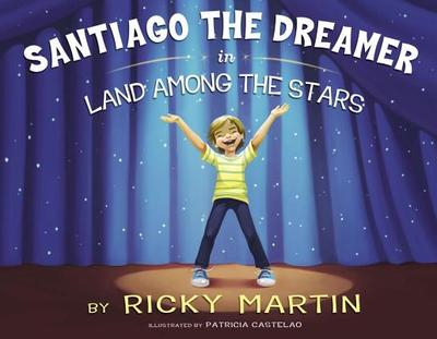 Santiago the Dreamer in Land Among the Stars - Martin, Ricky