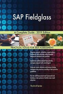 SAP Fieldglass A Complete Guide - 2019 Edition - Blokdyk, Gerardus