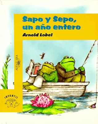Sapo y Sepo Un Ano Entero (Frog and Toad All Year) -